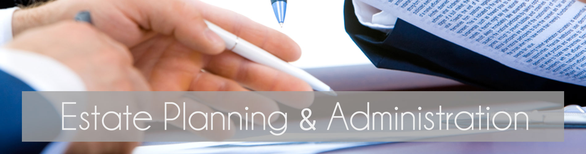 Estate Planning & Administration